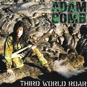 Bomb, Adam - Third world roar  (Re-Release)
