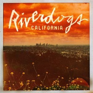 Riverdogs - California, <b>Reduced Pre-sale Price!</b>