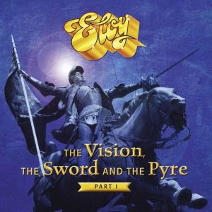 Eloy - The vision, the sword and the pyre part I