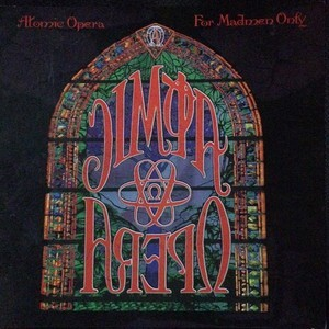 Atomic Opera - For madman only