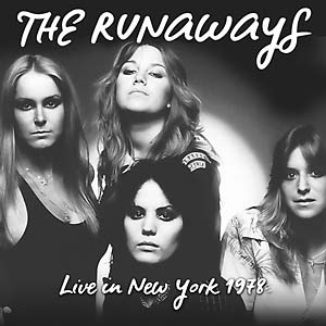 The Runaways - Live in New York 1978