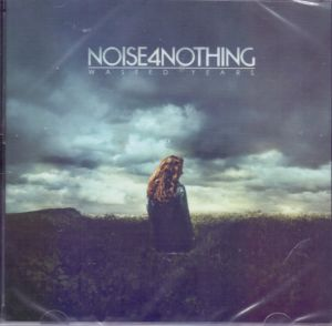 Noise 4 Nothing - Wasted Years