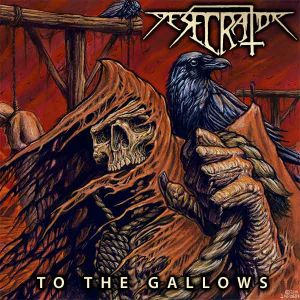Desecrator - To the gallow