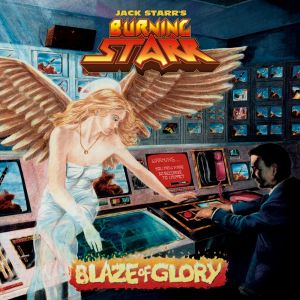 Jack Starr's Burning Starr - Blaze of Glory (30th Anniversary Edition)