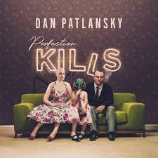 Patlansky Dan - Perfection kills