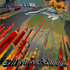 St. Elmos Fire - Evil never sleeps