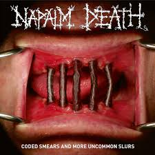 Napalm Death - Cold smears and more uncommon slurs