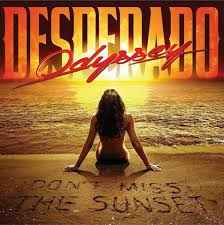 Odyssey Desperado - Don't Miss the Sunset