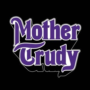 Mother Trudy - Mother Trudy