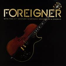 Foreigner - With the 21st Century Orchestra & Chorus