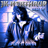 Northrup, J.k. - Play It On 11