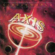 Axis - It ' s A Circus World (Collector's Edition)