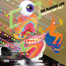 Flaming Lips - The Greatest Hits Vol. 1 (Deluxe Edition)