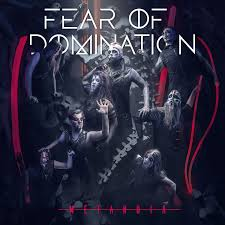 Fear of Domination - Metanoia (Deluxe Edition)