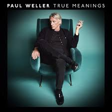 Weller Paul - True Meanings (Deluxe Edition)
