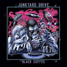 Junkyard Drive - Black Coffee