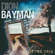 Bayman, Dion - Better Days
