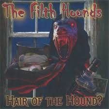 The Filth Hounds - Hair Of The Hound?