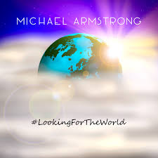 Armstrong Michael - Looking For The World