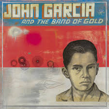 Garcia, John - John Garcia and The Band of Gold