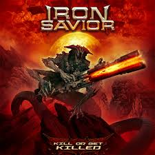 Iron Savior - Kill or Get Killed