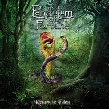 PENDULUM OF FORTUNE - Return To Eden