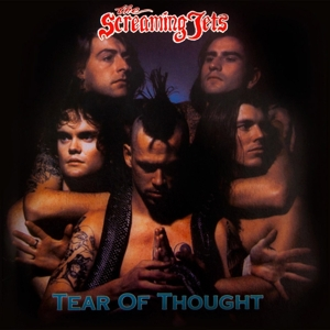 Screaming Jets - Tear Of Thought