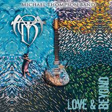 Michael Thompson Band - Love & Beyond
