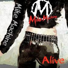 Mike Machine - Alive