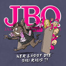 J.B.O. - Wer Lässt Die Sau Raus?!