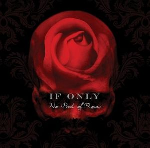 If Only - No Bed Of Roses (Collector's Edition)