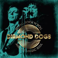 Diamond Dogs - Recall Rock'N'Roll And The Magic Soul