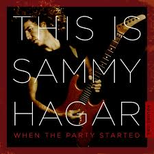 Hagar, Sammy - This is Sammy Hagar: When The Party Started Volume 1