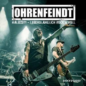 OHRENFEIND - Halbzeit! - Lebenslänglich Rock'N'Roll