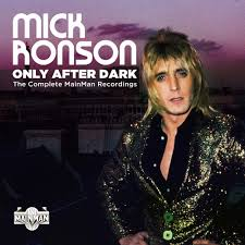 Ronson Mick - Only After Dark - the Complete Mainman Recording