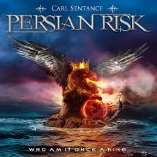 Persian Risk - Who Am I? / Once A King