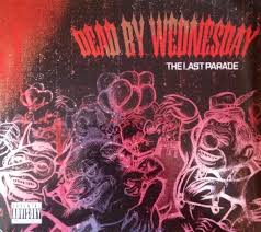 Dead By Wednesday - The Llast Parade