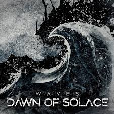 Dawn Of Solace - Waves