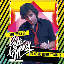 Money, Eddie - Take Me Home Tonight (Best Of)
