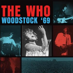 The Who - Woodstock '69