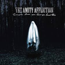 Amity Affliction - Everyone Loves You... OnceYou Leave Them