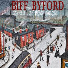 Byford Biff - School of Hard Knocks