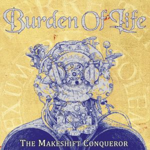 Burden Of Life - The Makeshift Conquerer