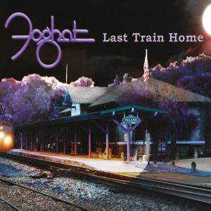 Foghat - Last Train Home