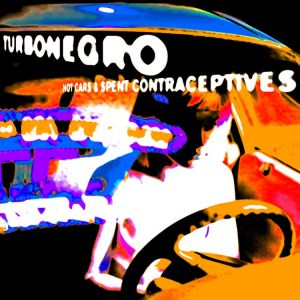 Turbonegro - Hot Cars & Spent Contraceptives (Reissue)