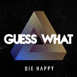 Die Happy - Guess What (Box-Set)