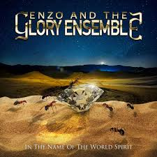 Enzo And The Glory Esmeble - In the Name of the World Spirit