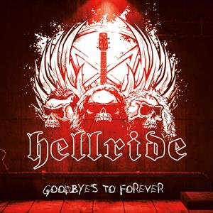 Hellride - Goodbyes To Forever