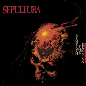 Sepultura - Beneath The Remains (Deluxe Edition)