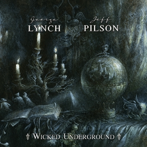 Lynch George & Pilson Jeff - Wicked Underground